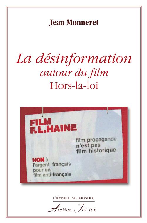 http://blog.rc.free.fr/blog_couvertures/la%20desinformation%20autour%20du%20film%20hors%20la%20loi.png